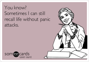you-know-sometimes-i-can-still-recall-life-without-panic-attacks--17607